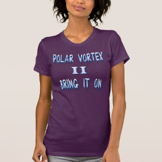 Polar Vortex II Bring it on T-Shirt
