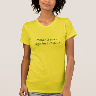 Polars Bears Against Palin! T Shirt