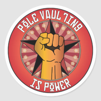 Pole Vaulting Is Power Classic Round Sticker