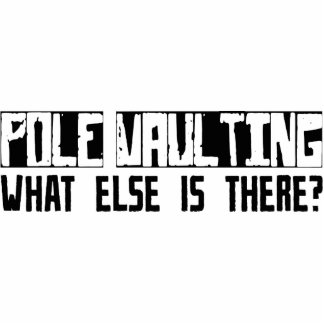 Pole Vaulting What Else Is There? Photo Cut Out
