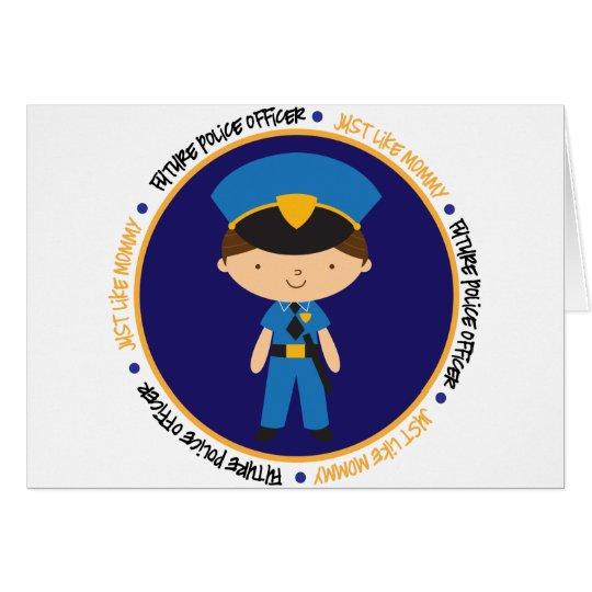 Police Boy like Mommy Card
