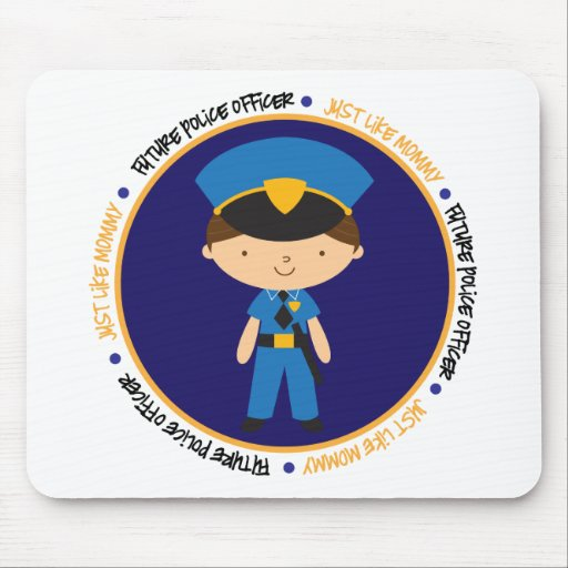Police Boy like Mommy Mouse Pads