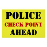 Police Checkpoint Ahead Print