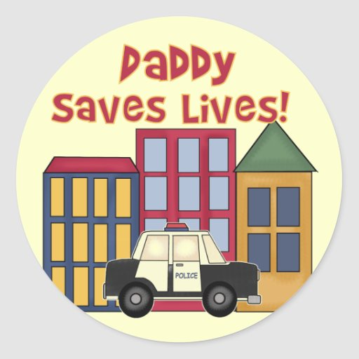 Police Daddy Saves Lives T-shirts and Gifts Classic Round Sticker