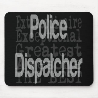 Police Dispatcher Extraordinaire Mouse Pad