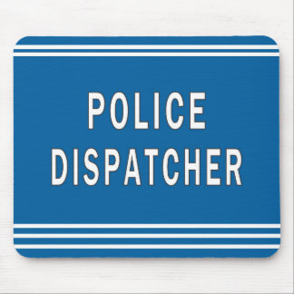 Police Dispatcher Mouse Pad