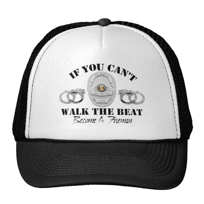Police  If you Can't Walk the Beat Trucker Hat