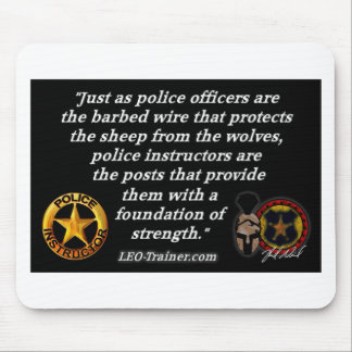 Police Instructor Quote Mouse Pad