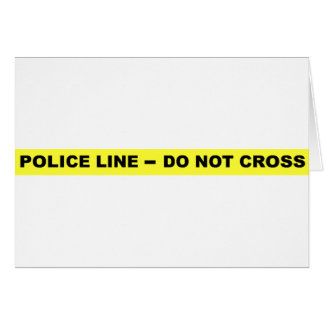 Police Line - Do Not Cross Greeting Card