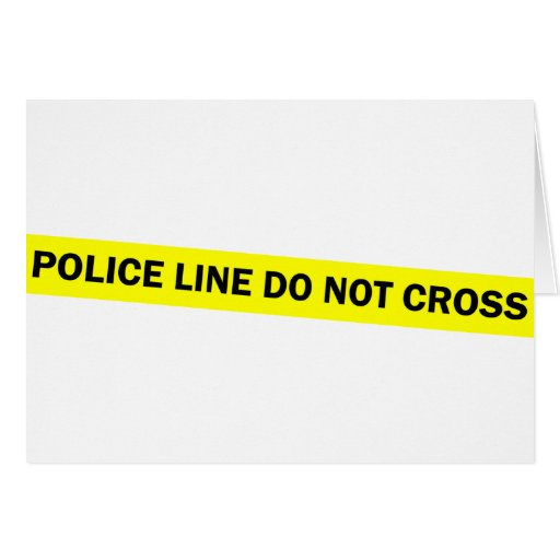 police line do not cross greeting cards