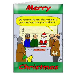 Police line up. Is Santa eating milk and cookies? Card