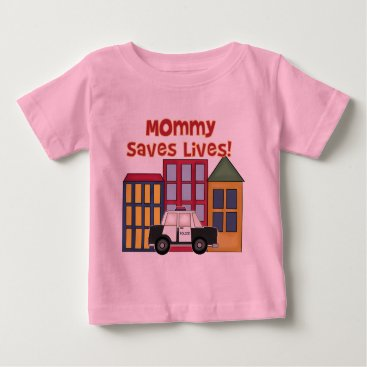 Toddler & Baby themed Police Mommy Saves Lives T-shirts and  Gifts