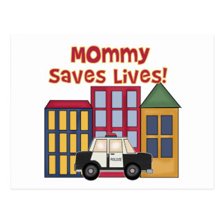 Police Mommy Saves Lives T-shirts and  Gifts Postcard