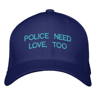 POLICE NEED LOVE, TOO by eZaZZleMan.com Embroidered Baseball Hat