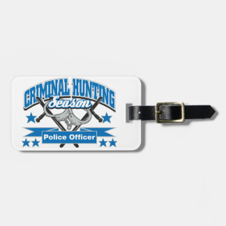 Police Officer Criminal Hunting Season Bag Tag