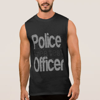 Police Officer Extraordinaire Sleeveless Tees