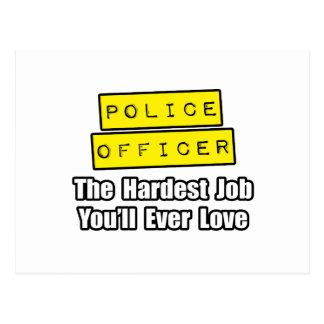 Police Officer...Hardest Job You'll Ever Love Postcard
