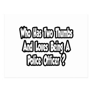 Police Officer Joke...Two Thumbs Postcard