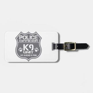 Police Officer K9 Unit Go Ahead Run Bag Tag