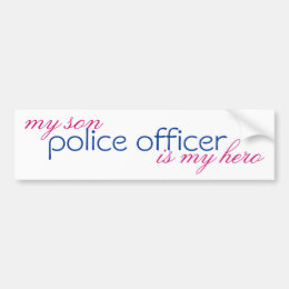 police officer, my son is my hero bumper sticker