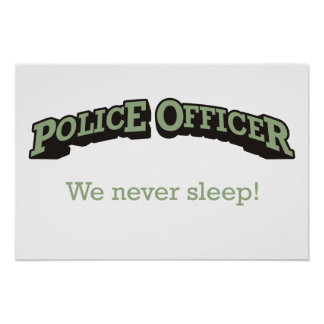 Police Officer - We never sleep! Poster