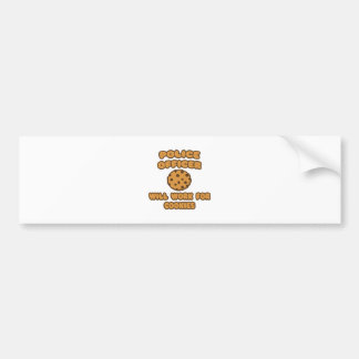 Police Officer .. Will Work for Cookies Car Bumper Sticker