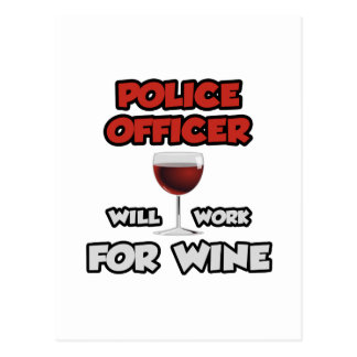Police Officer ... Will Work For Wine Postcard