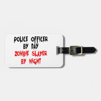 Police Officer Zombie Slayer Bag Tags