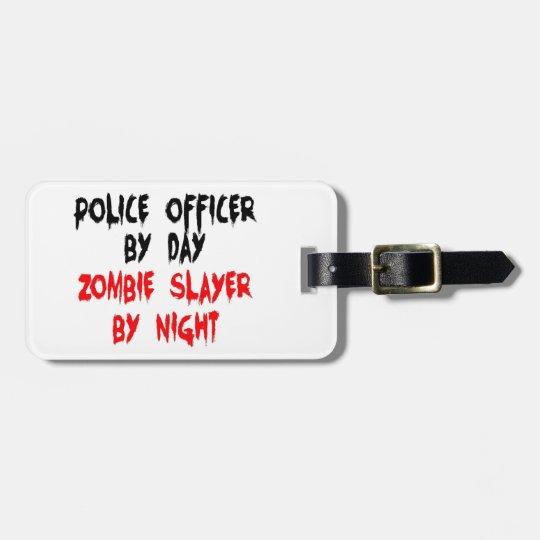 Police Officer Zombie Slayer Luggage Tag