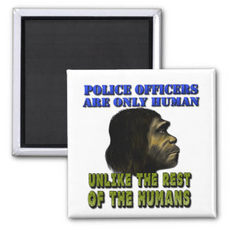 Police Officers Are Only Human 2 Inch Square Magnet