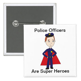 Police Officers Are Super Heroes 2 Inch Square Button