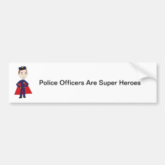 Police Officers Are Super Heroes Car Bumper Sticker