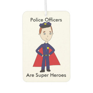Police Officers Are Super Heroes (Male) Air Freshener
