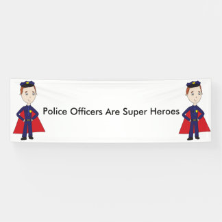 Police Officers Are Super Heroes (Male) Banner