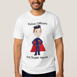 Police Officers Are Super Heroes (Male) Tee Shirt