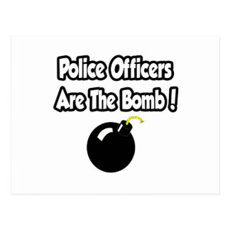 Police Officers Are The Bomb! Postcard