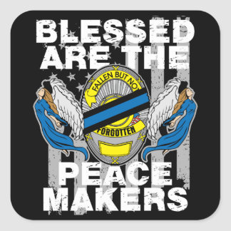 Police Officers Blessed are the Peace Makers Square Sticker