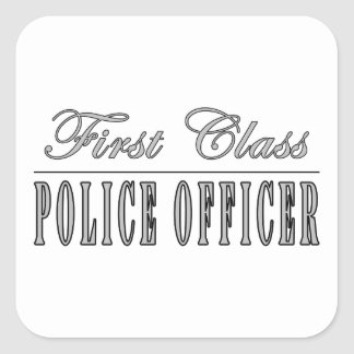 Police Officers : First Class Police Officer Square Stickers