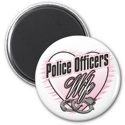 Police Officers Wife 2 Inch Round Magnet