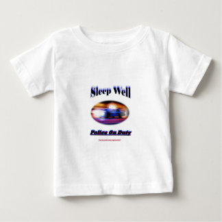 Police On Duty Sleep Well Baby T-Shirt