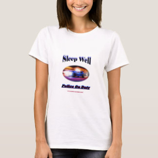 Police On Duty Sleep Well T-Shirt