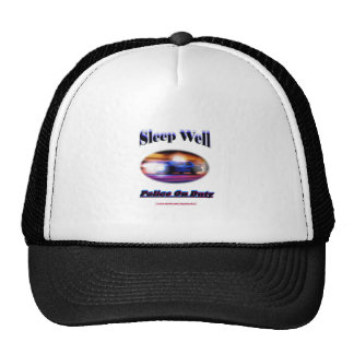 Police On Duty Sleep Well Trucker Hat