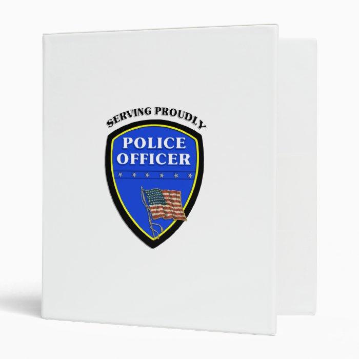 Police Serving Proudly Binder