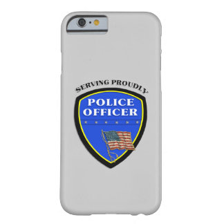 Police Serving Proudly Barely There iPhone 6 Case