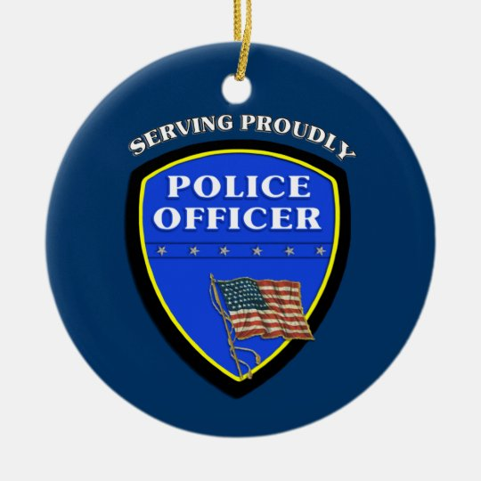 Police Serving Proudly Ceramic Ornament