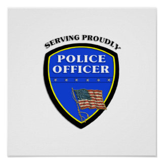 Police Serving Proudly Poster