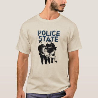Police State - Make A Statement Support A Cause T-Shirt