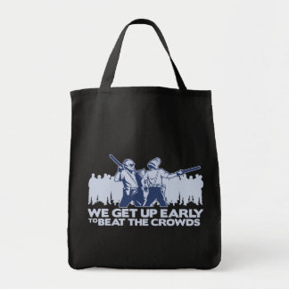 police we get up early to beat the crowds canvas bag