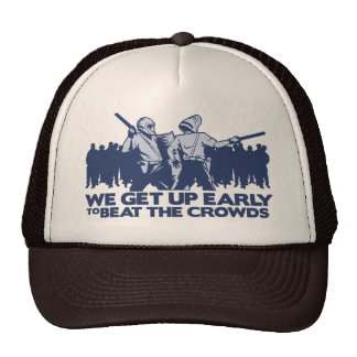 police we get up early to beat the crowds trucker hat