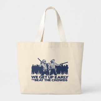 police we get up early to beat the crowds tote bag